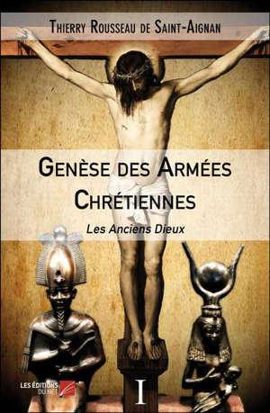 Genèse des Armées Chrétiennes Les Anciens Dieux