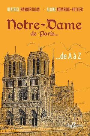 Notre-Dame de Paris... de A à Z