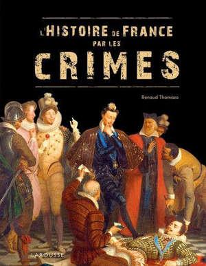 L'histoire de France par les crimes