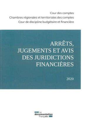 Arrêts, jugements et avis des juridictions financières 2020