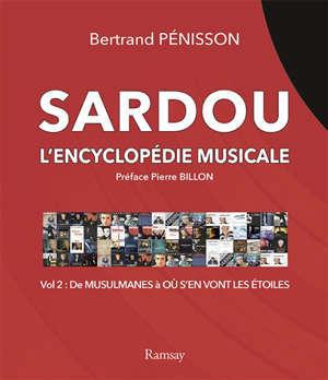 Sardou : l'encyclopédie musicale. Vol. 2. De Musulmanes à Où s'en vont les étoiles