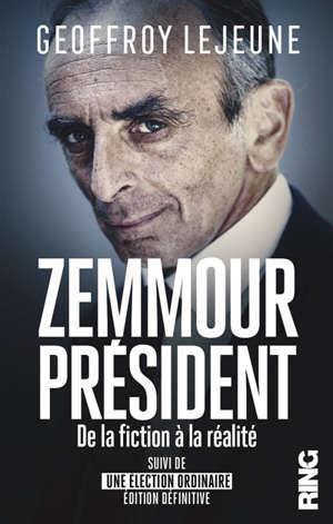 Zemmour président : de la fiction à la réalité.