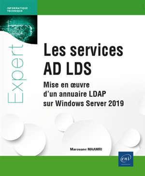 Les services AD LDS : mise en oeuvre d'un annuaire LDAP sur Windows Server 2019