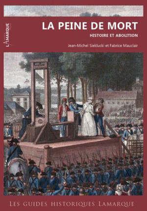 La peine de mort : histoire et abolition