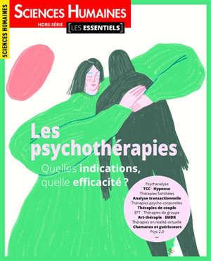 Sciences humaines, hors série. Les psychothérapies : quelles indications, quelle efficacité ?