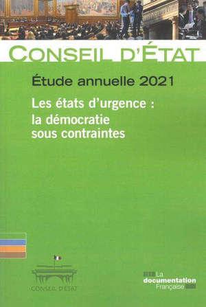 Les états d'urgence. La démocratie sous contraintes Etude annuelle du Conseil d'Etat 2021