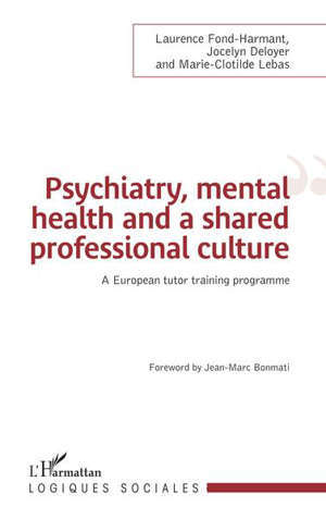 Psychiatry, mental health and a shared professional culture An european tutor training programme