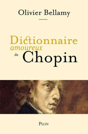 Dictionnaire amoureux de Chopin