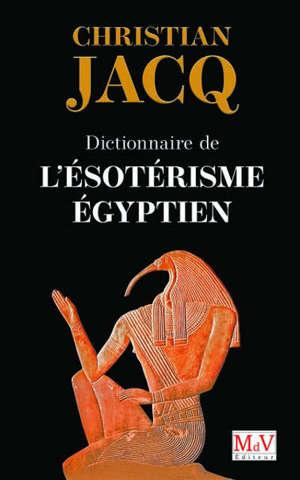 Dictionnaire de l'ésotérisme égyptien