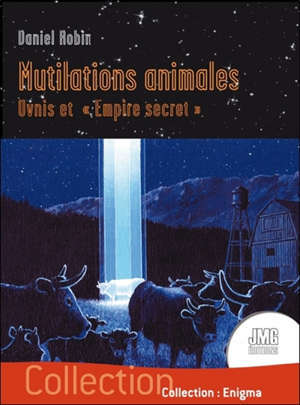Mutilations animales : ovnis et empire secret