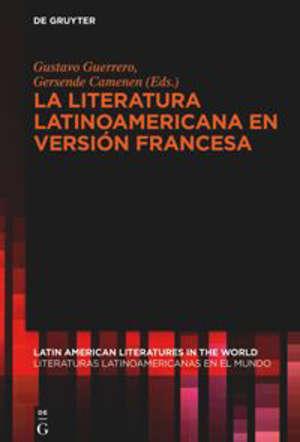 La literatura latinoamericana en versión francesa : Trabajos del equipo MEDET LAT