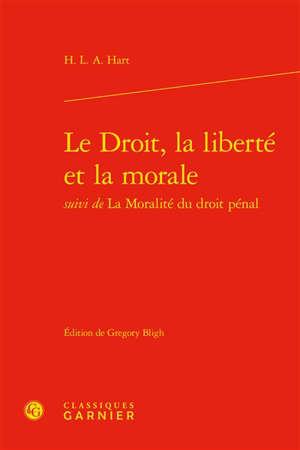 Le droit, la liberté et la morale.