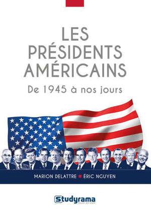 Les présidents américains : de 1945 à nos jours