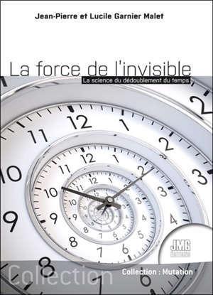 La force de l'invisible : la science du dédoublement du temps