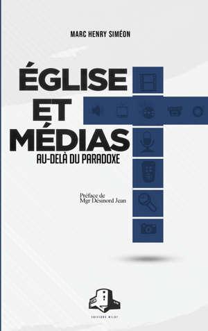 Église et Médias: Au-delà du paradoxe