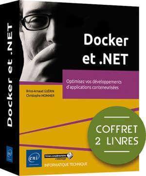 Docker et .NET : optimisez vos développements d'applications conteneurisées : coffret 2 livres