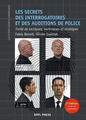 Les secrets des interrogatoires et des auditions de police : traité de tactiques, techniques et stratégies