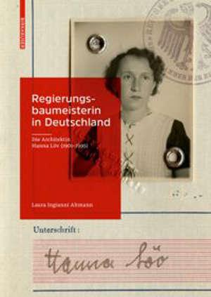 Regierungsbaumeisterin in Deutschland : Die Architektin Hanna Löv (1901-1995)