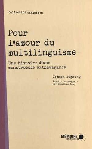 Pour l'amour du multilinguisme : histoire d'une monstrueuse extravagance