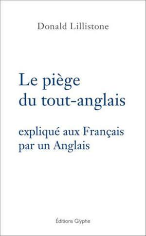 Le piège du tout-anglais expliqué aux Français par un Anglais