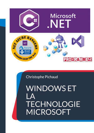 Windows et la Technologie Microsoft .NET Avec C#, NET5, .NET Core, C++, WIndow,s Linux, Azure