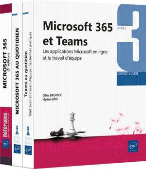 Microsoft 365 et Teams : apprendre à utiliser les applications en ligne pour collaborer et travailler efficacement en équipe : coffret 3 livres