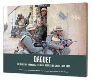 Daguet : une division française dans la guerre du Golfe 1990-1991