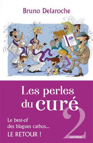 Les perles du curé : le best-of des blagues cathos.... Vol. 2. Le retour !