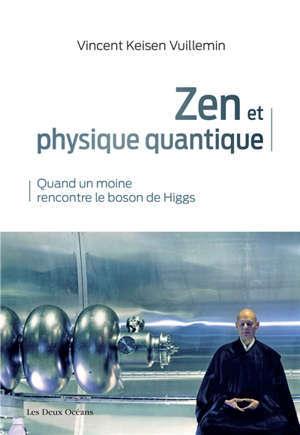 Zen et physique quantique : quand un moine rencontre le boson de Higgs