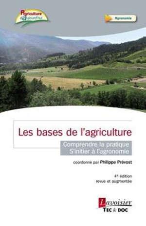Les bases de l'agriculture moderne : comprendre la pratique, s'initier à l'agronomie