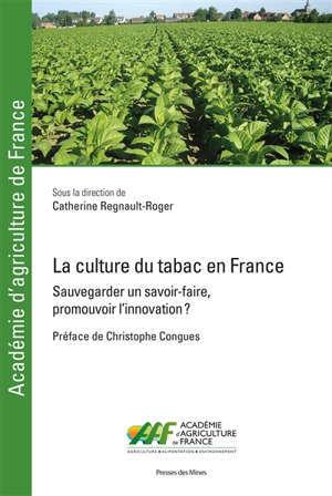 La culture du tabac en France : sauvegarder un savoir-faire, promouvoir l'innovation ?
