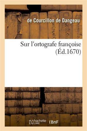 Sur l'ortografe françoise