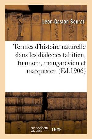 Vocabulaire des termes d'histoire naturelle, animaux et plantes dans les dialectes tahitien, tuamotu, mangarévien et marquisien