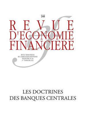 Revue d'économie financière. Les doctrines des banques centrales