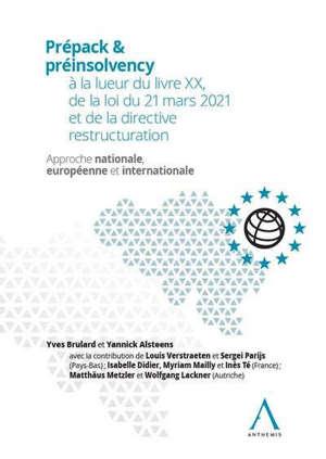 Prépack & pré-insolvency à la lueur du livre XX, de la loi du 21 mars 2021 et de la directive restructuration Approche nationale,  européenne et internationale