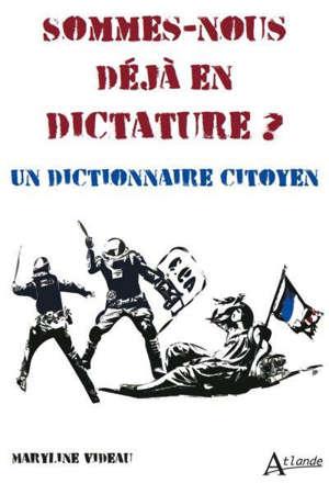 Sommes-nous déjà en dictature ? : un dictionnaire citoyen