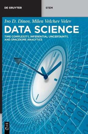 Data Science : Time Complexity, Inferential Uncertainty, and Spacekime Analytics