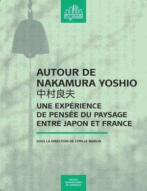 Autour de Nakamura Yoshio : une expérience de pensée du paysage entre Japon et France