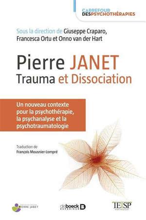 Pierre Janet : trauma et dissociation : un nouveau contexte pour la psychanalyse