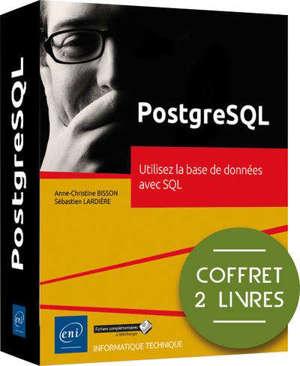 PostgreSQL : utilisez la base de données avec SQL : coffret 2 livres