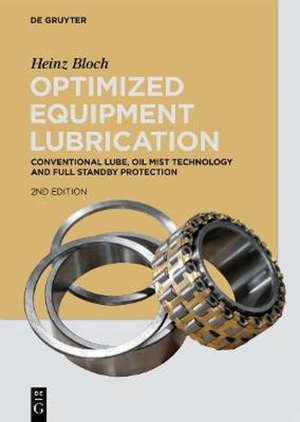 Optimized Equipment Lubrication : Conventional Lube, Oil Mist Technology and Full Standby Protection