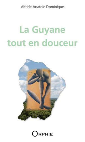 La Guyane tout en douceur