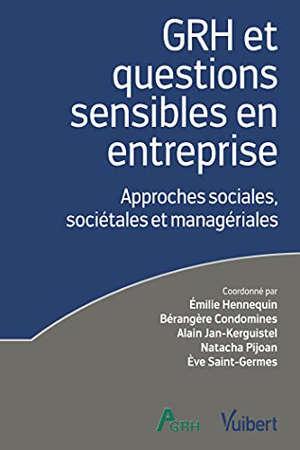GRH et questions sensibles en entreprise : approches sociales, sociétales et managériales