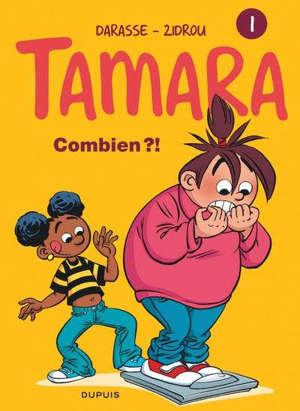 Tamara. Vol. 1. Combien ?!