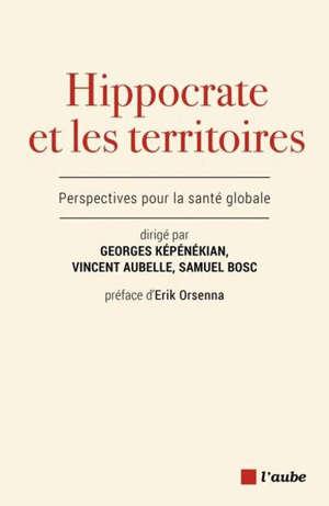 Hippocrate et les territoires : perspectives pour la santé globale