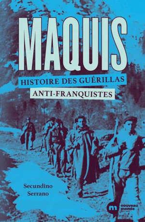 Maquis, histoire des guérillas anti-franquistes