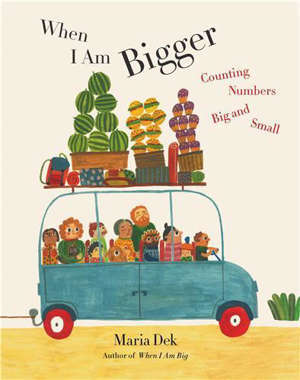 When I Am Bigger Counting Numbers Big and Small /anglais