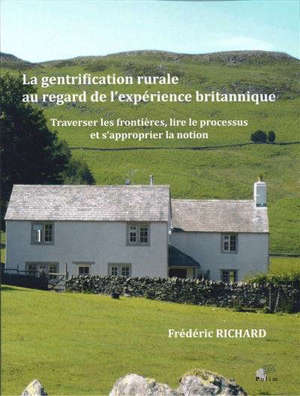 La gentrification rurale au regard de l'expérience britannique : traverser les frontières, lire le processus et s'approprier la notion