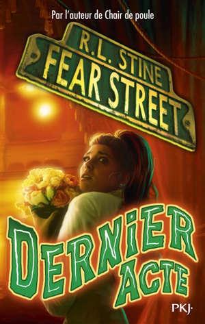 Fear street. Vol. 5. Dernier acte