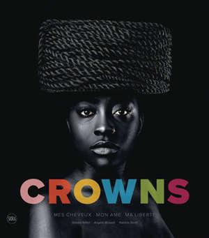 Crowns : mes cheveux, mon âme, ma liberté
